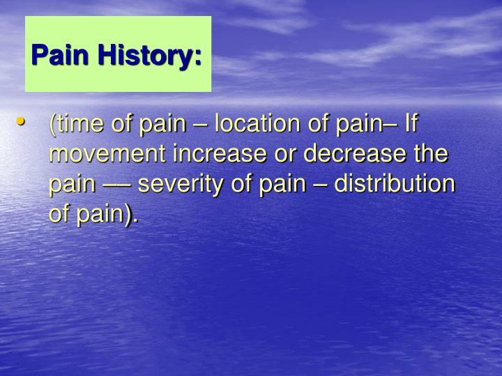 Pain History: