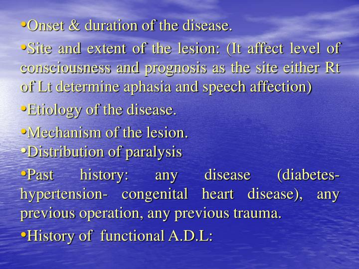 Onset & duration of the disease.