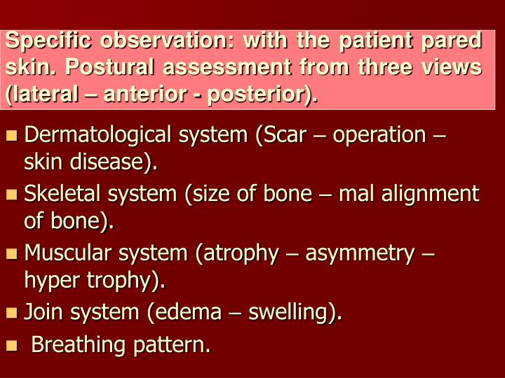 Specific observation: with the patient pared skin. Postural assessment from three views (lateral – anterior - posterior).
