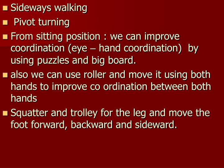 Sideways walking