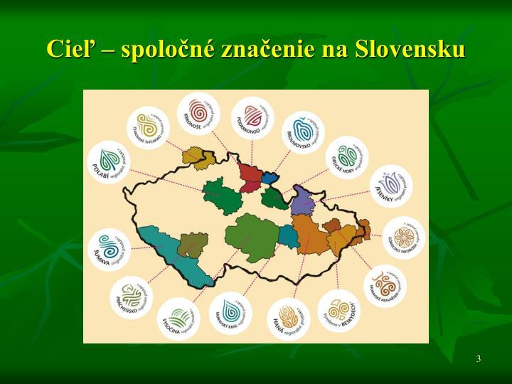 Cieľ – spoločné značenie na Slovensku