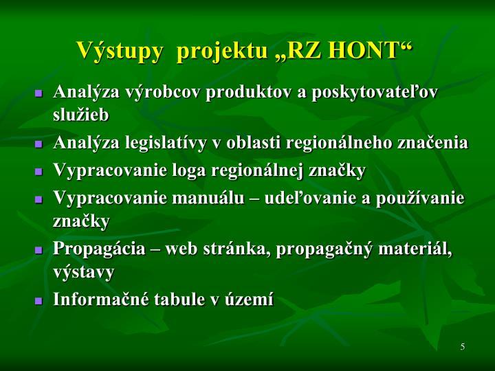 """Výstupy  projektu """"RZ HONT"""""""