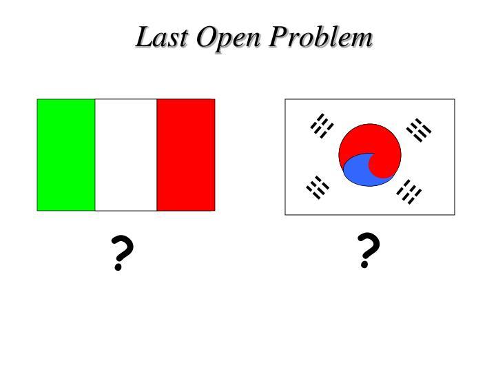 Last Open Problem