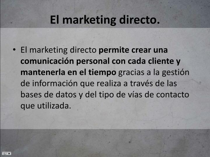 El marketing directo.