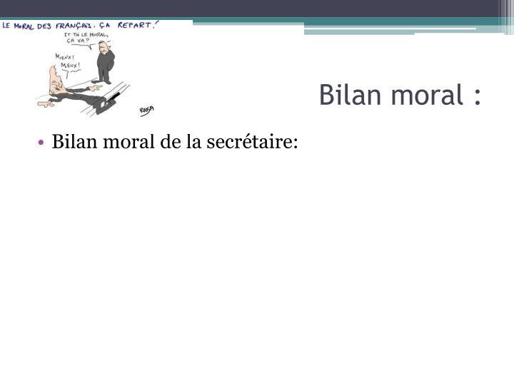 Bilan moral :