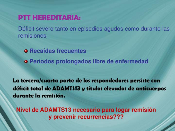 PTT HEREDITARIA: