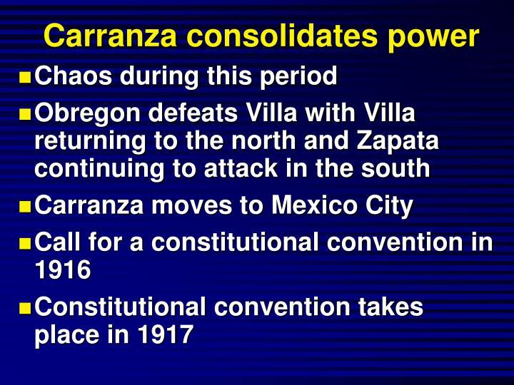 Carranza consolidates power