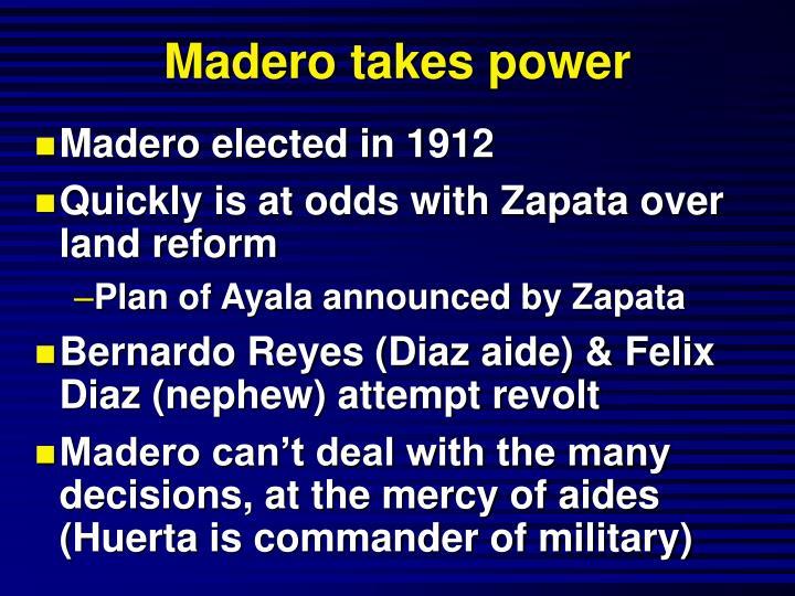 Madero takes power