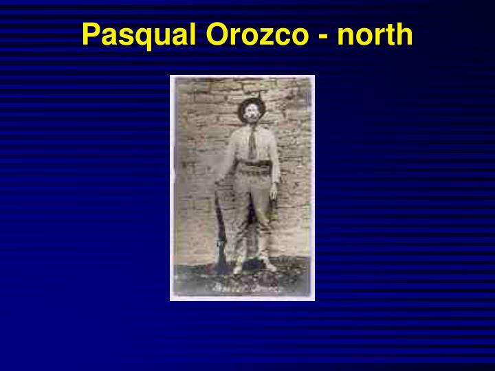 Pasqual Orozco - north
