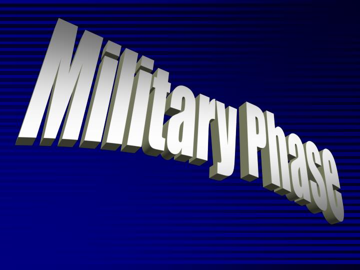 Military Phase