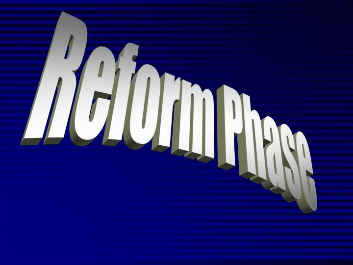 Reform Phase