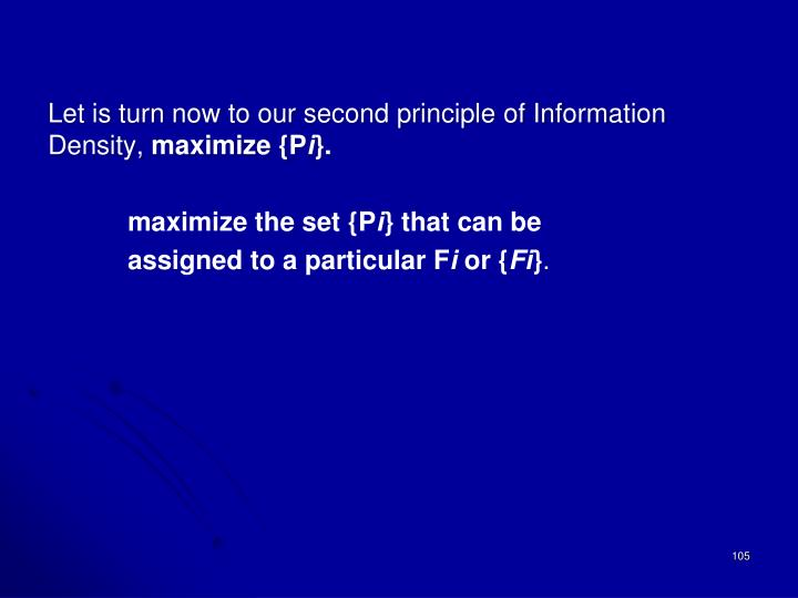 Let is turn now to our second principle of Information Density,