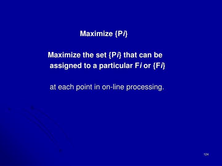 Maximize {P