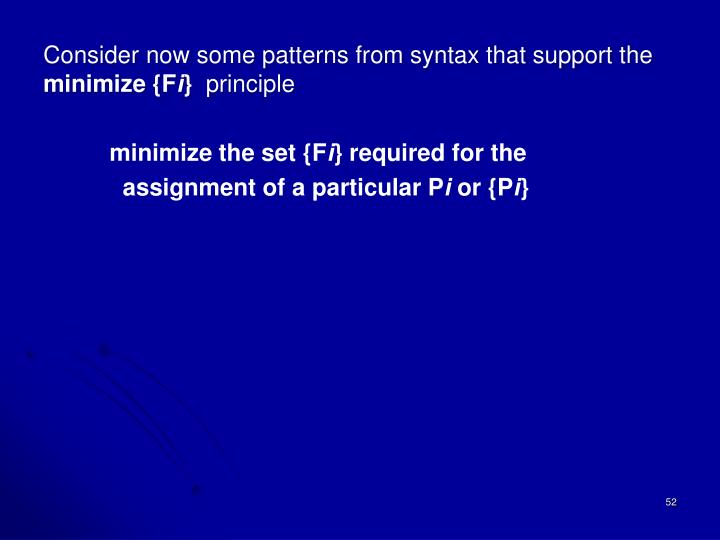 Consider now some patterns from syntax that support the