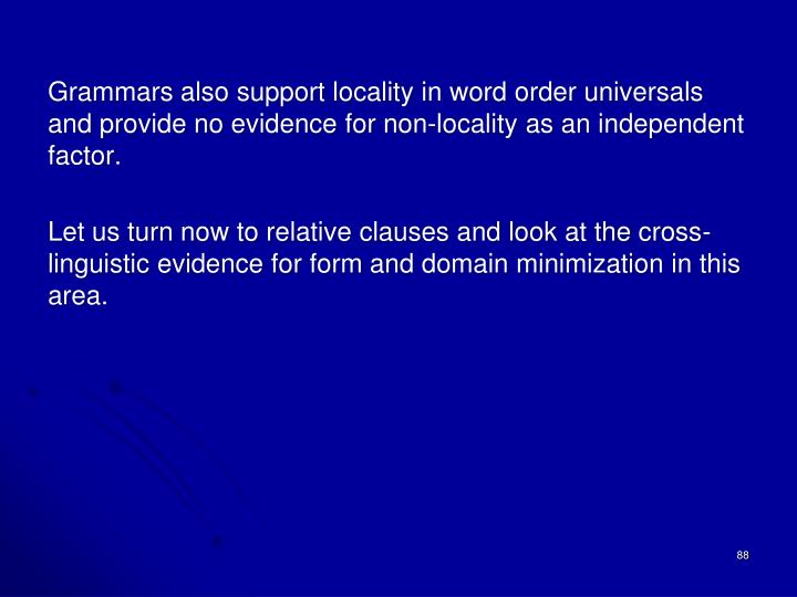 Grammars also support locality in word order universals and provide no evidence for non-locality as an independent factor.