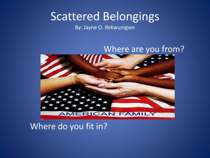 Scattered belongings by jayne o ifekwunigwe