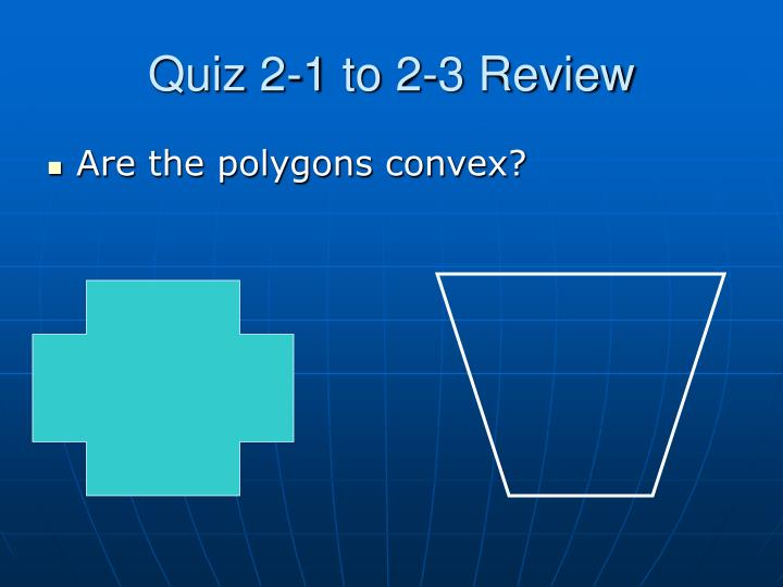 Quiz 2-1 to 2-3 Review