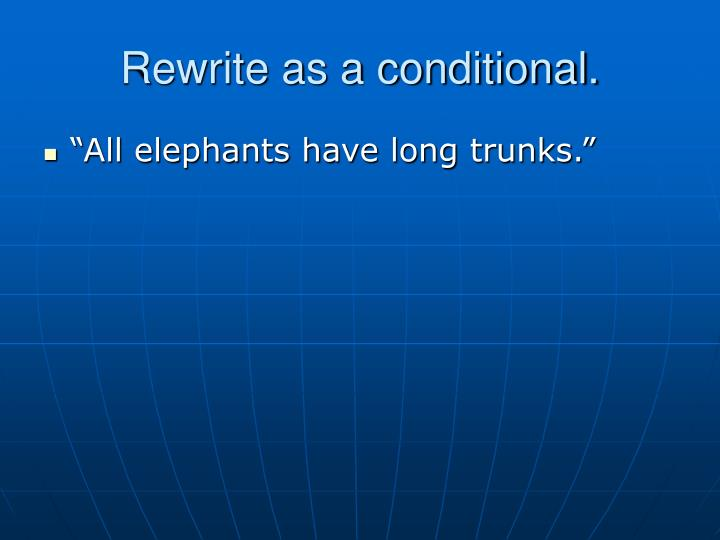 Rewrite as a conditional.
