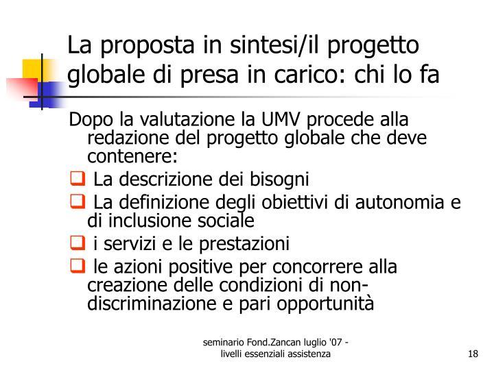 La proposta in sintesi/il progetto globale di presa in carico: chi lo fa