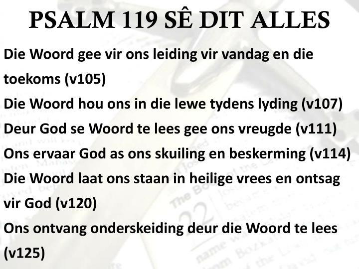 PSALM 119 SÊ DIT ALLES
