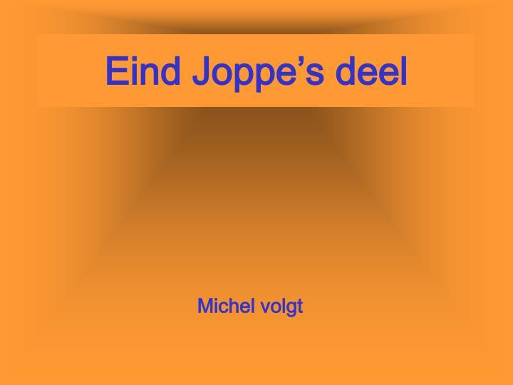 Eind Joppe's deel