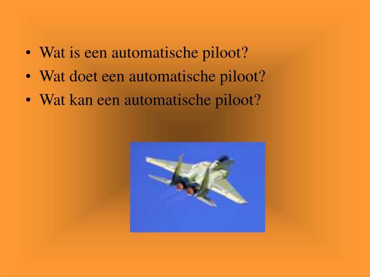 Wat is een automatische piloot?