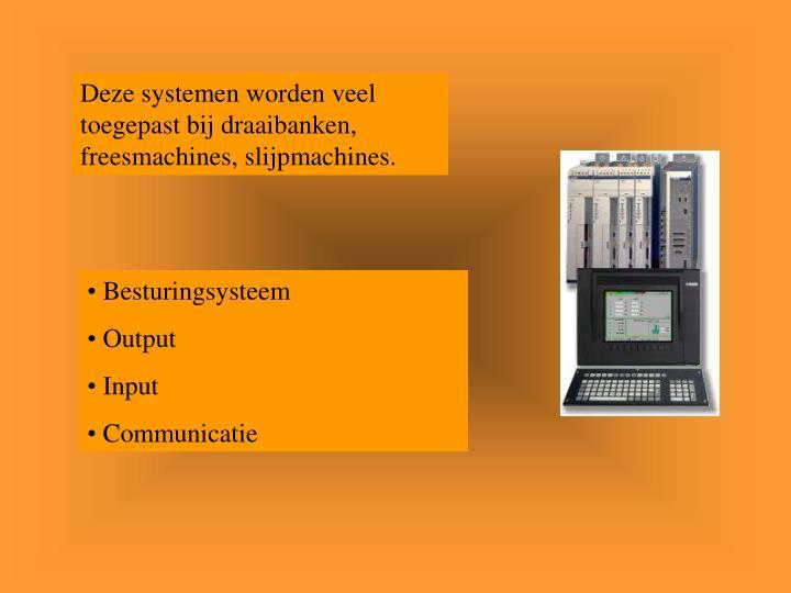 Deze systemen worden veel toegepast bij draaibanken, freesmachines, slijpmachines.