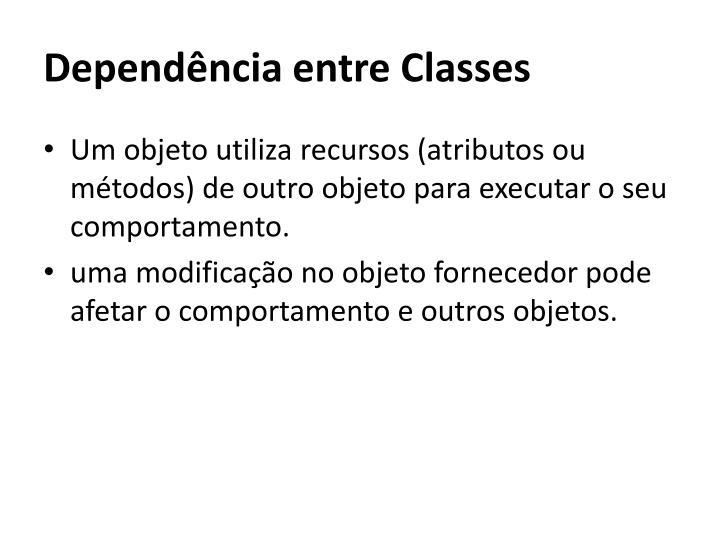 Dependência entre Classes