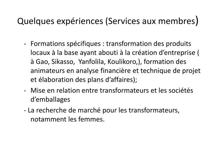 Quelques expériences (Services aux membres