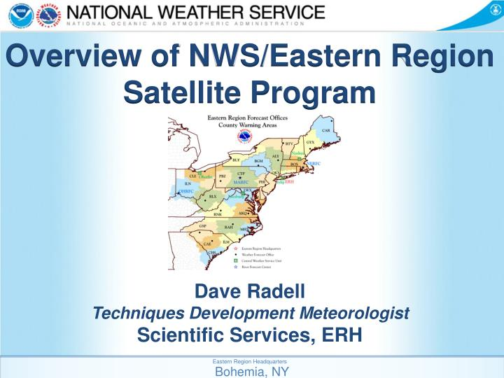 Overview of NWS/Eastern Region Satellite Program