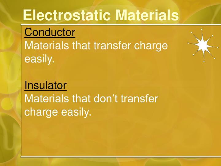 Electrostatic Materials