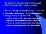 podstawowe dokumenty wymagaj ce strategicznej oos poziom krajowy