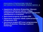 procedura strategicznej oos dla sektorowych program w operacyjnych a