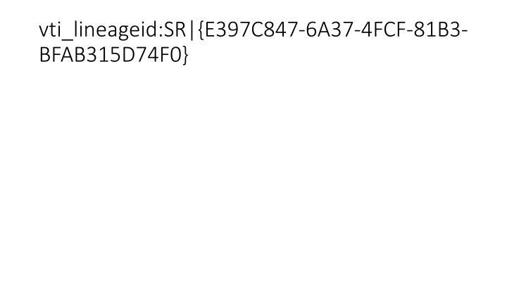 vti_lineageid:SR|{E397C847-6A37-4FCF-81B3-BFAB315D74F0}