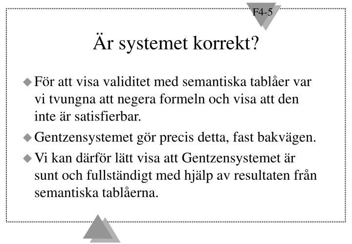 Är systemet korrekt?
