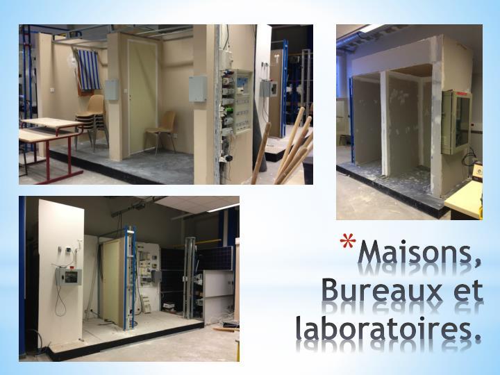Maisons, Bureaux et laboratoires.