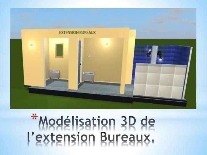Modélisation 3D de l'extension Bureaux.