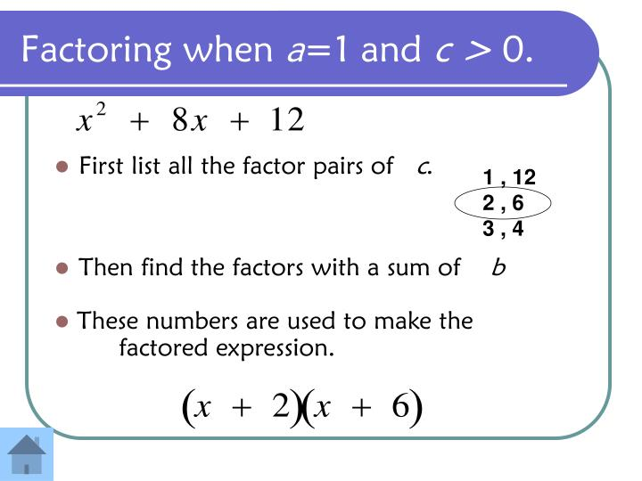 Factoring when a 1 and c 0