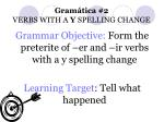 gram tica 2 verbs with a y spelling change