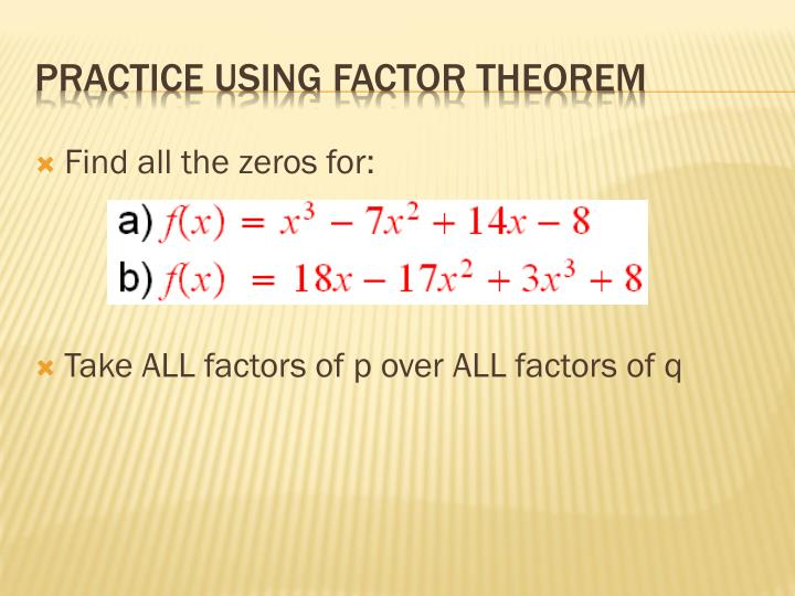 Practice using factor theorem
