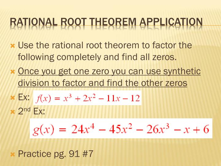 Use the rational root theorem to factor the following completely and find all zeros.