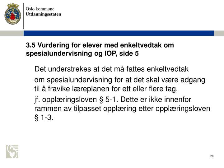 3.5 Vurdering for elever med enkeltvedtak om spesialundervisning og IOP, side 5
