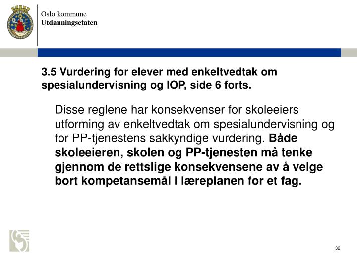 3.5 Vurdering for elever med enkeltvedtak om spesialundervisning og IOP, side 6 forts.