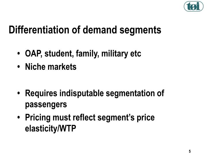 Differentiation of demand segments