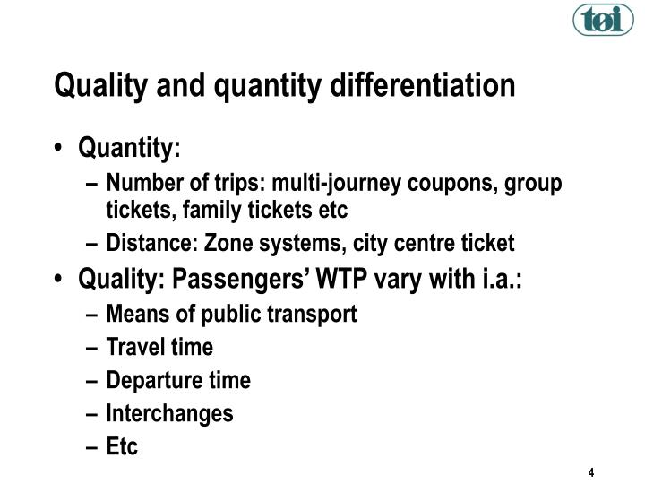 Quality and quantity differentiation