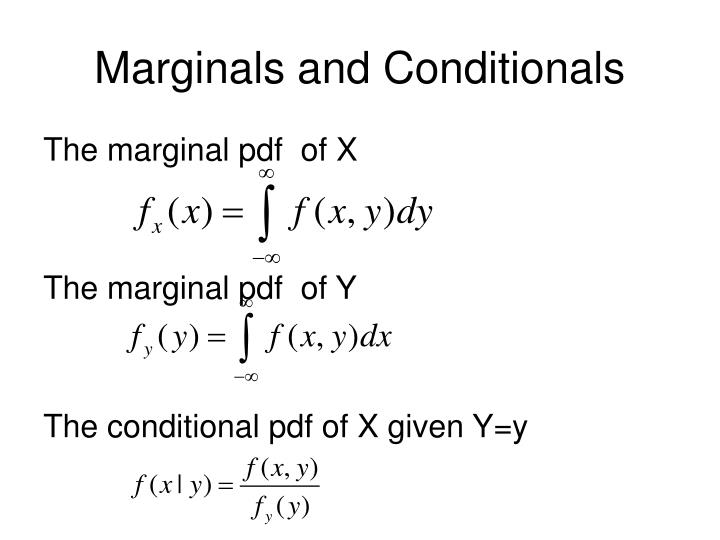 Marginals and Conditionals