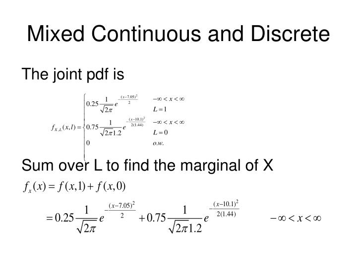 Mixed Continuous and Discrete