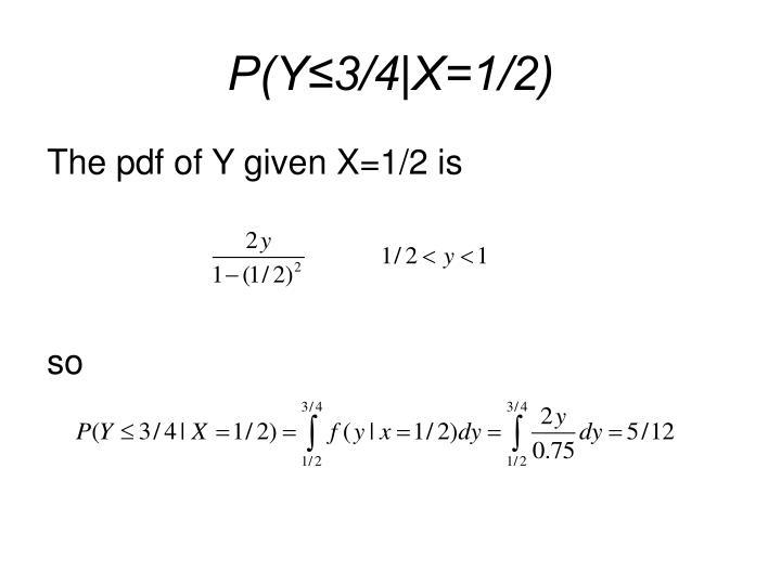 P(Y≤3/4|X=1/2)