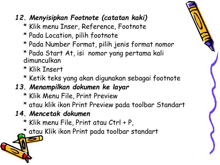 12. Menyisipkan Footnote (catatan kaki)