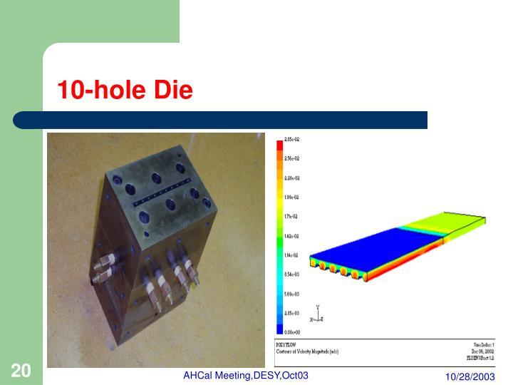 10-hole Die